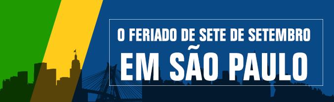 O feriado de Sete de Setembro em São Paulo